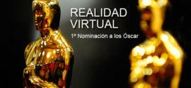 La Realidad Virtual nominada a los Premios Óscar