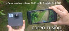 GoPRO Fusion: ¿cómo se ven vídeos 360º en la App de GoPRO?